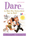 Dare..To Have Sex Everywhere But in Bed by Marc Dannam