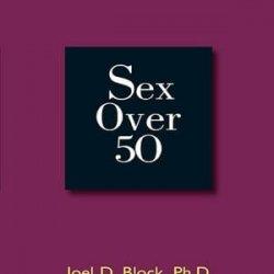 Sex Over 50 by Joel D. Block Ph.D