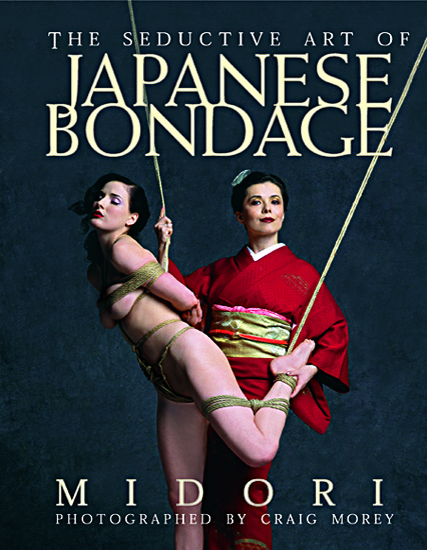 Seductive Art of Japanese Bondage by Midori