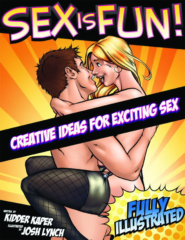 Sex Is Fun! by Kidder Kapers