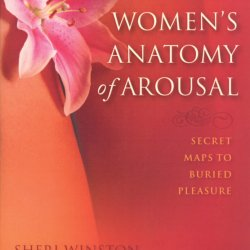 Women's Anatomy of Arousal by Patricia Taylor, PhD.